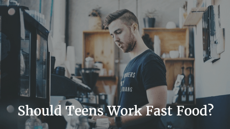 Why Teens Shouldn\'t Work Fast Food or Retail. - Money Buffalo
